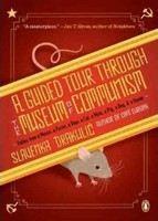 Drakulic Slavenka: Guided Tour Through the Museum of Communism: Fables from Mouse, Parrot, Bear, Cat, Mole, P cena od 283 Kč