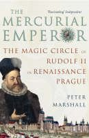 XXL obrazek Marshall Peter: Mercurial Emperor: The Magic Circle of Rudolf II in Renaissance Prague