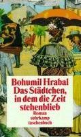 Hrabal Bohumil: Städtchen, in dem die Zeit Stehenbleib cena od 241 Kč