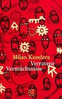 Kundera Milan: Verratene Vermächtnisse cena od 241 Kč