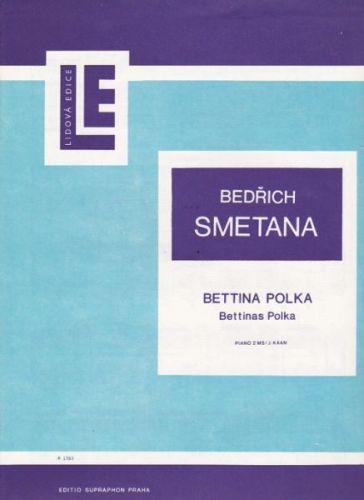 Smetana Bedřich: Bettina polka cena od 25 Kč