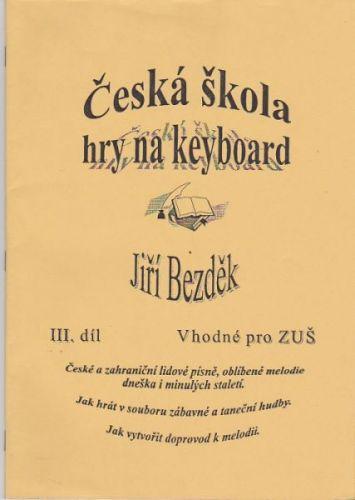 Bezděk Jiří: Česká škola hry na keyboard 3.díl cena od 0 Kč