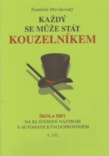 Dřevikovský František: Každý se může stát kouzelníkem 4 cena od 121 Kč