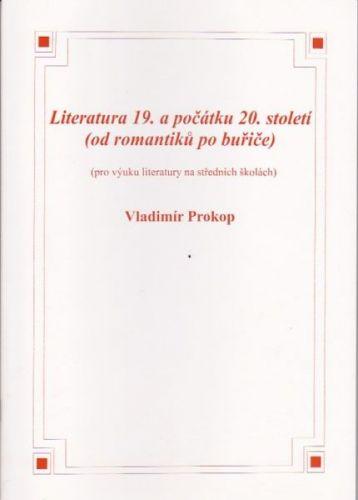 Prokop Vladimír: Literatura 19. a počátku 20. století (od romantiků po buřiče) cena od 95 Kč