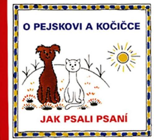 Čapek Josef: O pejskovi a kočičce - Jak psali psaní cena od 98 Kč