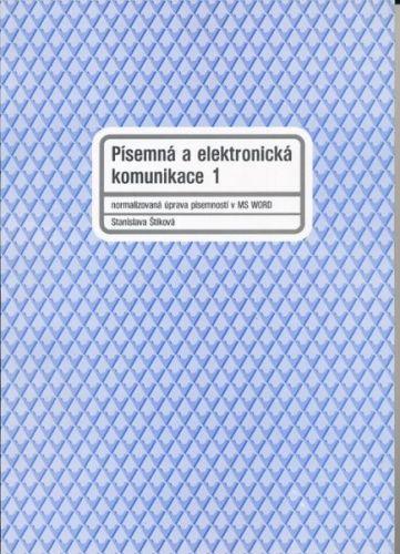 Štiková Stanislava: Písemná a elektronická komunikace 1 cena od 152 Kč