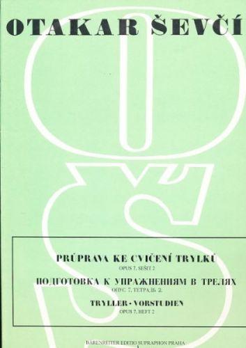 Ševčík Otakar: Průprava ke cvičení trylků,opus 7,sešit 2 cena od 89 Kč