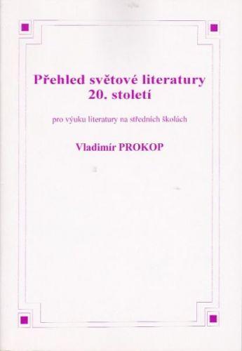 Prokop Vladimír: Přehled světové literatury 20. století cena od 95 Kč