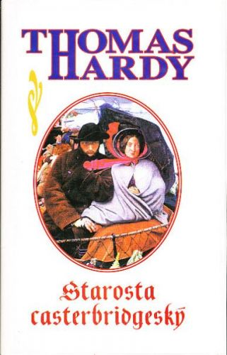 Hardy Thomas: Starosta Casterbridgeský cena od 98 Kč