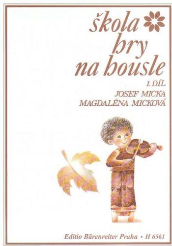 Micka: Škola hry na housle 1.díl cena od 217 Kč