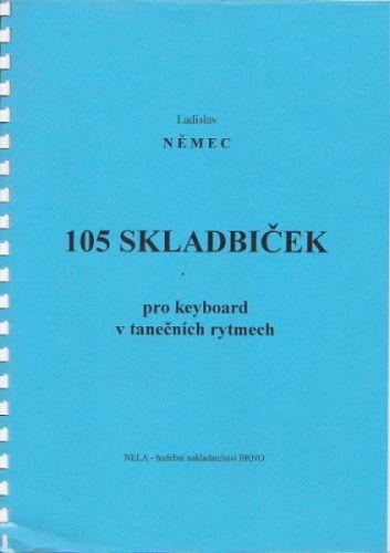 Němec L.: 105 skladbiček pro keyboard v tanečních rytmech cena od 144 Kč