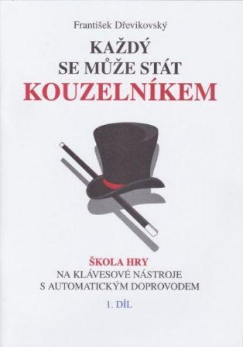 Dřevikovský František: Každý se může stát kouzelníkem 1. cena od 121 Kč