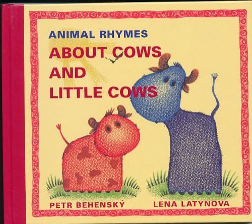 Latynova Lena: Animal rhymes about cows and little cows cena od 110 Kč