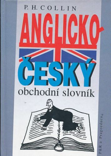 Collin P.H.: Anglicko - český obchodní slovník cena od 360 Kč