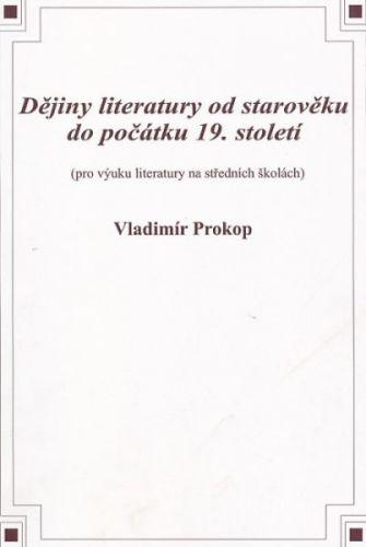 Prokop Vladimír: Dějiny literatury od starověku do počátku 19.st. cena od 95 Kč