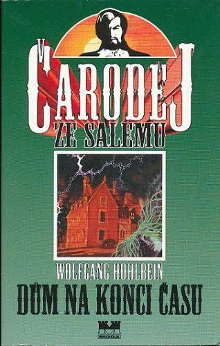 Hohlbein Wolfgang: Dům na konci času cena od 49 Kč