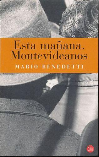 Benedetti Mario: Esta maňana Montevideanos cena od 87 Kč