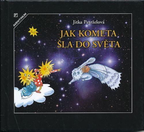 Petrželová Jitka: Jak kometa šla do světa cena od 88 Kč