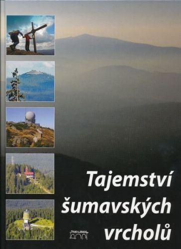 kol.: Tajemství šumavských vrcholů cena od 509 Kč