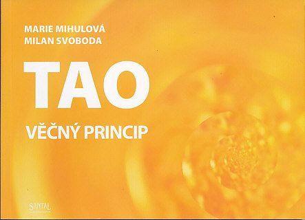 Mihulová Marie: Tao věčný princip cena od 100 Kč