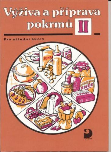 Sedláčková Hana: Výživa a příprava pokrmů II pro střední školy cena od 38 Kč