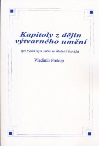 Prokop Vladimír: Kapitoly z dějin výtvarného umění cena od 95 Kč