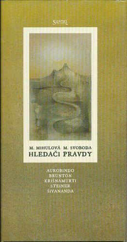 Mihulová M., Svoboda M.: Hledači pravdy cena od 146 Kč