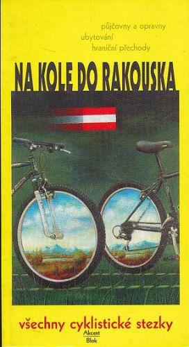 kol.: Na kole do Rakouska cena od 610 Kč