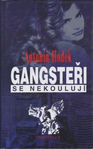 Gangsteři se nekoulují cena od 17 Kč