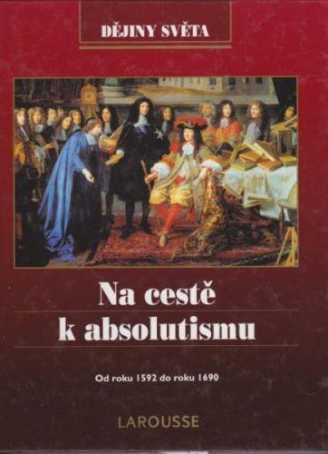 Na cestě k absolutismu cena od 199 Kč