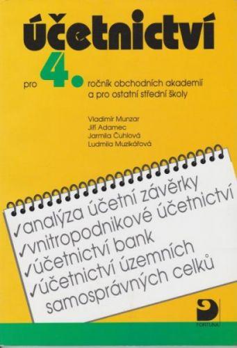 Účetnictví pro 4.ročník obchodních akademií cena od 116 Kč