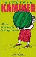 Kaminer Wladimir: Meine kaukasische Schwiegermutter cena od 188 Kč