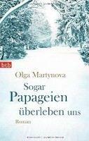 Martynova Olga: Sogar Papageien überleben uns cena od 242 Kč