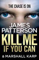 Patterson James: Kill Me If You Can cena od 161 Kč