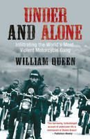Queen William: Under and Alone: Infiltrating the World's Most Violent Motorcycle Gang cena od 194 Kč