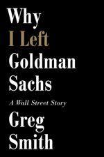 Smith Greg: Why I Left Goldman Sachs cena od 323 Kč