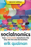 Qualman Erik: Socialnomics: How Social Media Transforms the Way We Live and Do Business, 2ed cena od 485 Kč