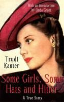 Kanter Trudi: Some Girls, Some Hats And Hitler cena od 242 Kč