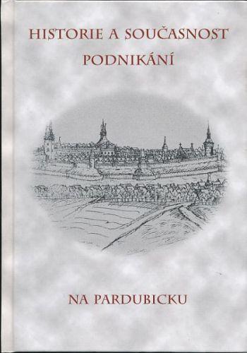 Městské knihy s.r.o.: Historie a součastnost podnikání na Pardubicku cena od 226 Kč
