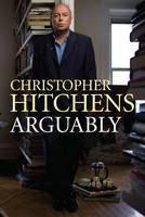 Hitchens, Christ: Arguably cena od 404 Kč