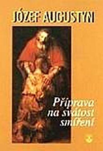 Augustyn Józef: Příprava na svátost smíření cena od 25 Kč