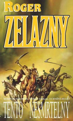 Roger Zelazny: Tento nesmrtelný cena od 189 Kč