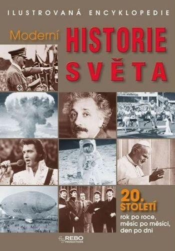 Moderní historie světa 20. století - Ilustrovaná encyklopedie 3. vydání cena od 382 Kč