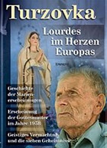 Jiří, Ing. Kuchař: Turzovka - Lourdes im Herzen Europas cena od 274 Kč
