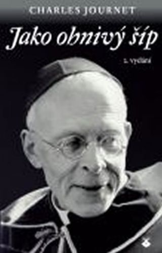 Charles Journet: Jako ohnivý šíp - 2.vydání cena od 131 Kč