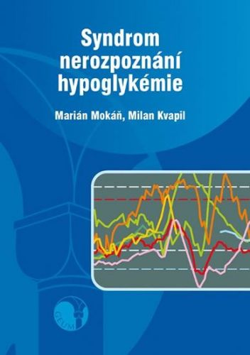 Milan Kvapil, Marián Mokáň: Syndrom nerozpoznání hypoglykémie cena od 102 Kč