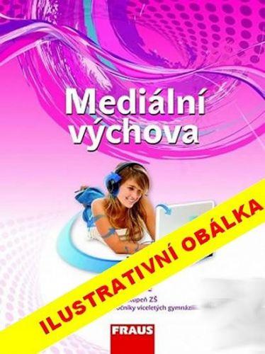 Kolektiv autorů: Mediální výchova - příručka učitele cena od 180 Kč