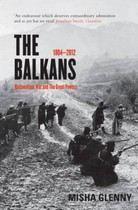 Glenny Misha: Balkans 1804-2012: Nationalism, War and The Great Powers cena od 485 Kč
