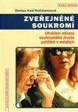 Denisa Kasl Kollmannová: Zveřejněné soukromí cena od 170 Kč
