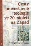 Kateřina Bauerová: Cesty pravoslavné teologie ve 20. století na Západ cena od 252 Kč